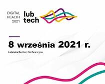 """Zaproszenie na konferencję """"LubTech-Digital Health 2021""""..."""