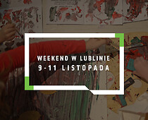 Lublin na weekend 9-11 listopada