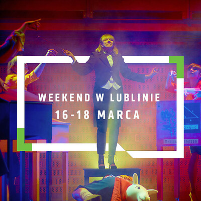 Lublin na weekend 16-18 marca
