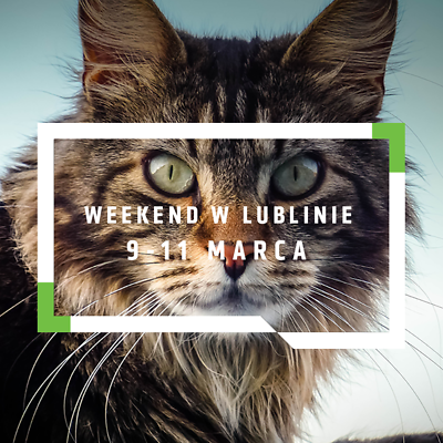 Lublin na weekend 9-11 marca